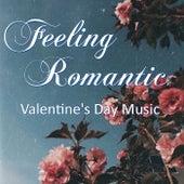 Feeling Romantic Valentine's Day Playlist by Arthur Rodzinski