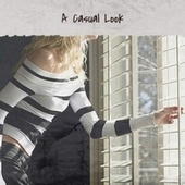 A Casual Look by Various Artists
