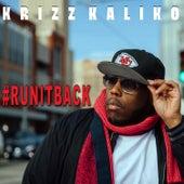 Run It Back by Krizz Kaliko