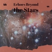 Echoes Beyond the Stars by Various Artists