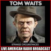 Strange Circumstances (Live) de Tom Waits