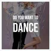 Do You Want To Dance von Various Artists
