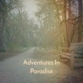 Adventures In Paradise von Various Artists