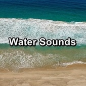 Water Sounds by Wave Sounds