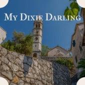 My Dixie Darling von Various Artists
