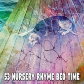53 Nursery Rhyme Bed Time von Calming Sounds