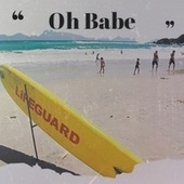 Oh Babe by Various Artists