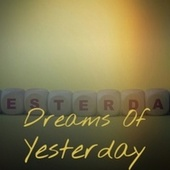 Dreams Of Yesterday by Various Artists