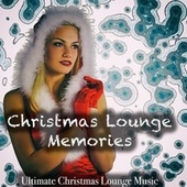 Christmas Lounge Memories - Ultimate Christmas Lounge Music by Various Artists