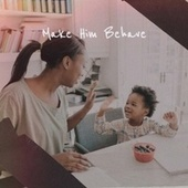 Make Him Behave de Various Artists