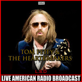 L.S.D (Live) by Tom Petty