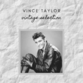 Vince Taylor - Vintage Selection by Vince Taylor