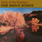 One Man's Songs by The Sons of the Pioneers