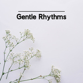 Gentle Rhythms – Oasis of Comfort Jazz Sounds for Body and Mind de Gold Lounge