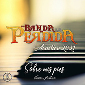 Sobre Mis Pies (Versión Acústica) de Banda La Perdida