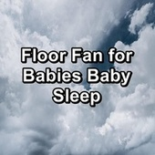 Floor Fan for Babies Baby Sleep by S.P.A