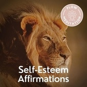 Self-Esteem Affirmations von Flow Meditation