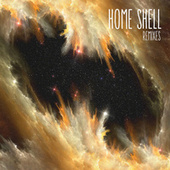 Remixes by Home Shell