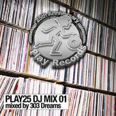 PLAY25 DJ MIX 01: mixed by 303 Dreams fra Playrecords