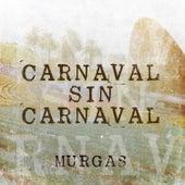 Carnaval Sin Carnaval - Murgas by German Garcia
