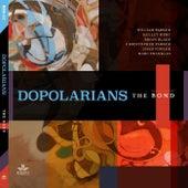 The Bond von Dopolarians