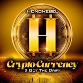 CryptoCurrency (I Got The Drip) by Honorebel