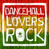 Dancehall Lovers Rock de Various Artists