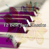 12 Best Jazz Classics by Bar Lounge