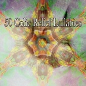 50 Colic Relief Lullabies by Rockabye Lullaby