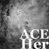 Her de Ace