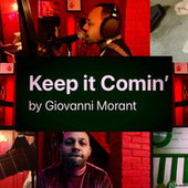 Keep It Comin' by Giovanni Morant