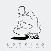 Looking by James V. Cockerham