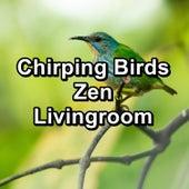 Chirping Birds Zen Livingroom by Yoga Music