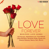 Love Forever - Bhojpuri Love Songs by Lalitya Munshaw