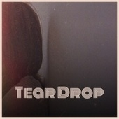 Tear Drop by Various Artists