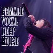 Female Vocal Deep House von Various Artists