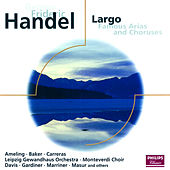 Handel: Largo - Famous Arias and Choruses by Various Artists