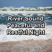 River Sound Peaceful and Restful Night by Meditation Music