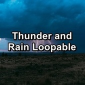 Thunder and Rain Loopable de Relaxing Sounds of Nature
