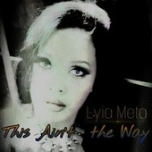 This Ain't The Way by Lyia Meta