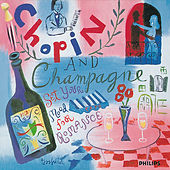 Chopin and Champagne von Various Artists