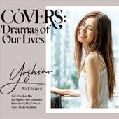 Covers: Dramas of Our Lives de Yoshino Nakahara