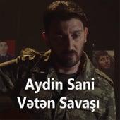 Vətən Savaşı by Aydın Sani
