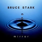 Mirror by Bruce Stark
