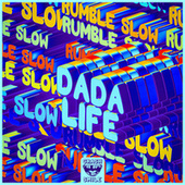 Rumble Slow by Dada Life
