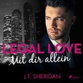 Legal Love - Mit dir allein von J. T. Sheridan