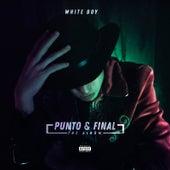 Punto & Final by White Boy
