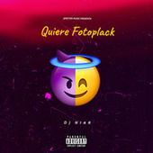 Quiere Fotoplack by DJ Niar