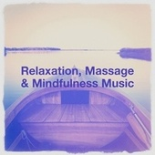 Relaxation, Massage & Mindfulness Music von Zen Meditation and Natural White Noise and New Age Deep Massage, Kundalini: Yoga, Meditation, Relaxation, Massage Therapy Music