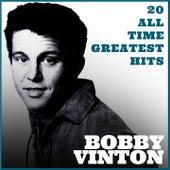 Bobby Vinton 20 All Time Greatest Hits de Bobby Vinton